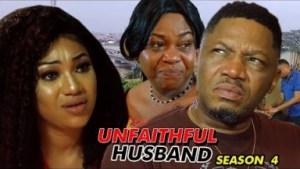 Unfaithful Husband Season 4 - 2019 Nollywood Movie